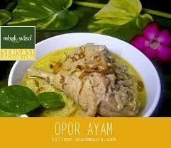 cara membuat opor ayam sunda resep opor ayam kung salah satu menu spesial menyambut ramadhan