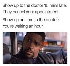 Doctor Appointment Meme - once i had doctor cancel on me even though i arrived early personal