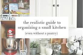 how to arrange small kitchen without cabinets how to organize a kitchen without a pantry archives my