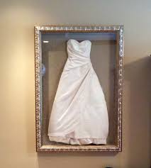 preserve wedding dress wedding dress frame ideas to preserve your precious memories