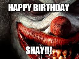 Creepy Clown Meme - meme maker happy birthday shay12