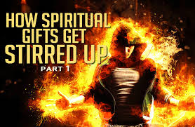 how spiritual gifts get stirred up pt 1 spirit