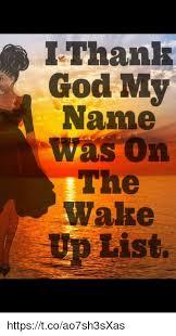 Thank God Meme - thank god my name was on the walke list httpstcoao7sh3sxas god