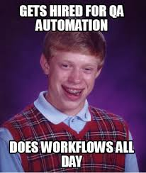 All Day Meme - meme creator gets hired for qa automation does workflows all day