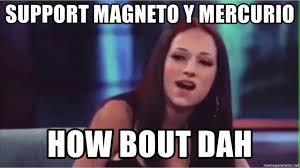 Magneto Meme - support magneto y mercurio how bout dah how bout dah meme generator