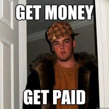 Get Money Meme - get money get paid meme surveys for money legitimate free best