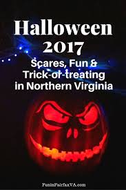 halloween 2017 northern virginia scares fun and trick or treating