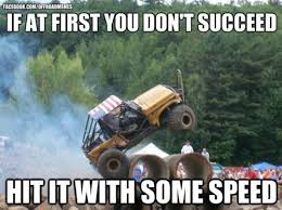 Funny Truck Memes - if at first you dont succeed funny truck meme picture wide open