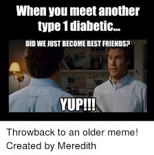 Did We Just Become Best Friends Meme - when you meet another type 1 diabetic did we just become best