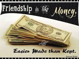 quotes about friendship enduring quotes on friendship vs money quotes about friends and money
