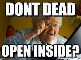 The Internet Memes - dont dead grandma finds the internet meme on memegen