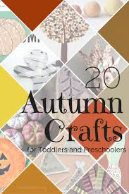 top 20 autumn crafts and activities for toddlers and preschoolers