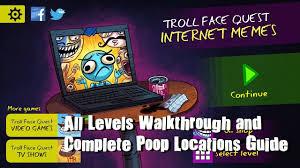 Internet Guide Meme - troll face internet memes levels 1 35 walkthrough complete poop