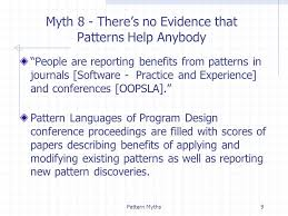 pattern language of program design pattern myths1 ten design pattern myths jim fawcett condensed from