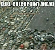 Dui Meme - dui checkpoint ahead meme on me me