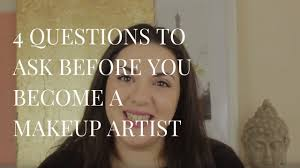 Need A Makeup Artist Do You Want To Be A Makeup Artist 4 Questions You Need To Ask