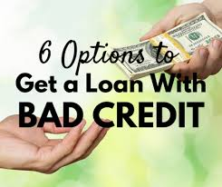 options to get a loan with bad credit
