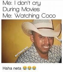 Neta Meme - me i dont cry during movies me watching coco haha neta