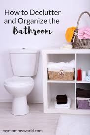 how to declutter and organize the bathroom