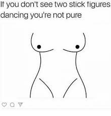 Stick Figure Memes Memes - if you don t see two stick figures dancing you re not pure meme