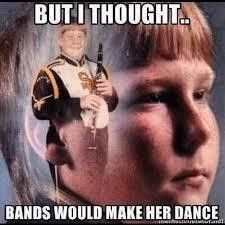 Bands Will Make Her Dance Meme - real talk tweets itstrusaintit twitter