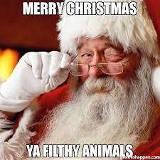 Meme Merry Christmas - merry christmas ya filthy animals meme capitalist santa 38726