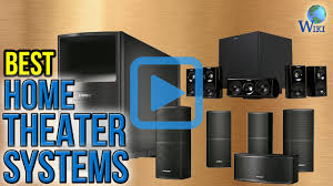 best home theater sound system top 9 home theater systems of 2017 video review