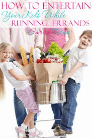 how to entertain your kids while running errands sarah titus
