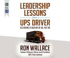 Parts Delivery Driver Jobs Leadership Lessons From A Ups Driver Delivering A Culture Of We