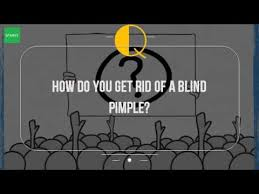 Get Rid Of Blind Pimple How Do You Get Rid Of A Blind Pimple Youtube