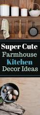 super cute farmhouse kitchen decor ideas farmhouse kitchen decor