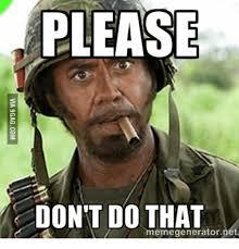 Meme Generators - please don t do that meme generator net net meme on sizzle