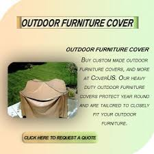 Custom Made Patio Furniture Covers by Coverus Com Your Complete Source For Plastic And Vinyl Covers