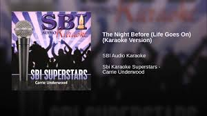 life goes on wallpapers the night before life goes on karaoke version youtube