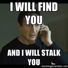Memes About Stalkers - 17 memes that are so you stalking people on social media her cus