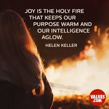 joy is the holy fire that keeps our purpose warm and our