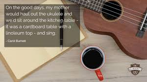 quote about music guitar 14 ukulele quotes to inspire and encourage uke university