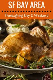 sf bay area thanksgiving day weekend 2017 top things to do