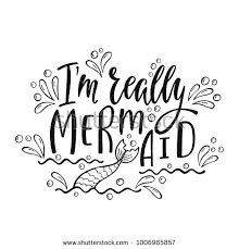 Quote About Really Mermaid Handwritten Inspirational Quote About Stock Vector
