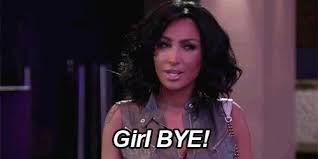 Girl Bye Meme - basketball wives la girl bye gif by vh1 find share on giphy