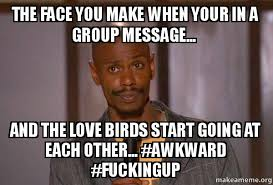 Group Message Meme - the face you make when your in a group message and the love birds