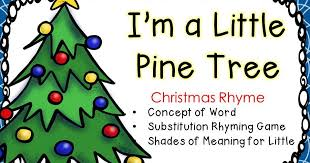 i m a pine tree rhyme and activities tried