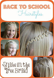 easy hairstyles for school trip back to school hairstyles snake in the tree braid