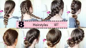 8 hairstyles for wet hair wet hairstyles braidsandstyles12