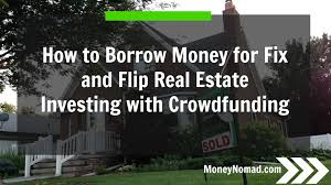 how to borrow money for fix and flip real estate investing using