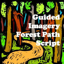 guided imagery forest path script coping skills mindfulness