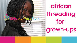 natural hair after five styles 41 african threading for grown ups youtube