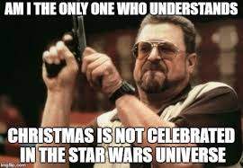 Star Wars Christmas Meme - its called star wars holiday special for a reason meme guy
