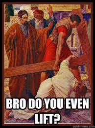 Bro Jesus Meme - bro do you even lift jesus quickmeme