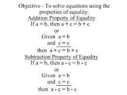 objective to solve equations using the properties of equality